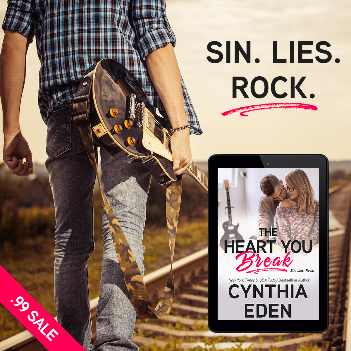 Sin. Lies. Rock. THE HEART YOU BREAK is on sale for 99 cents.