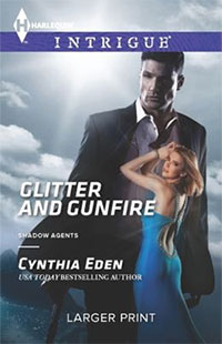Glitter And Gunfire by Cynthia Eden