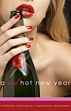 """New Year's Bites"" in A Red Hot New Year by Cynthia Eden"