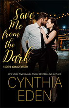 Save Me From The Dark by Cynthia Eden