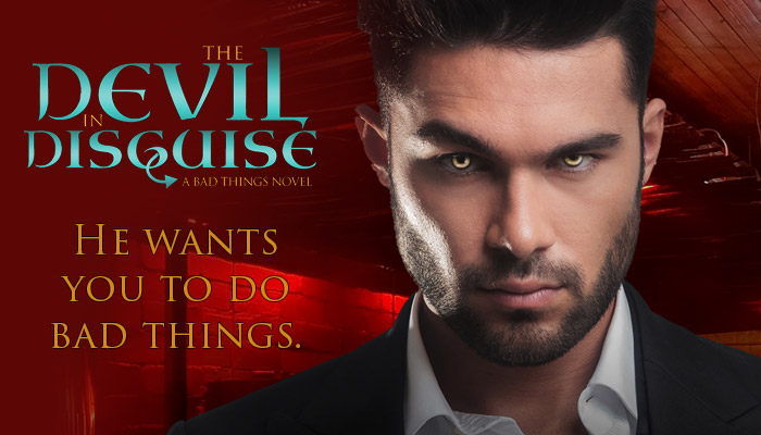 The Devil In Disguise. A Bad Things Novel.